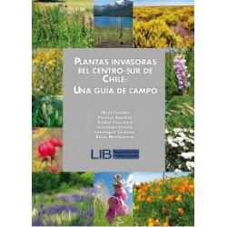 Plantas Invasoras del Centro - Sur de Chile: Una Guía de Campo