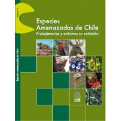 Especies amenazadas de Chile - Protejamoslas y evitemos su extinción (Vol. I)