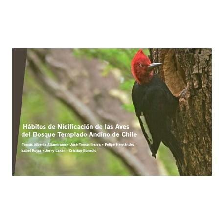 Hábitos de Nidificación de las Aves del Bosque Templado de Chile