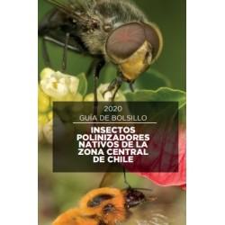 Insectos Polinizadores Nativos de la Zona Central de Chile